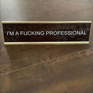 Accessories - I'm A Fucking Professional Nameplate